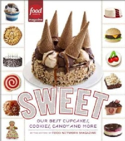 Sweet: Our Best Cupcakes, Cookies, Candy and More (Paperback)