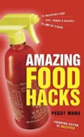 Amazing Food Hacks: 75 Incredibly Easy Tips, Tricks, and Recipes to Amp Up Flavor (Board book)