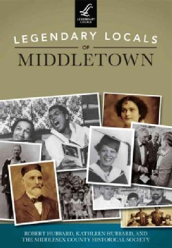 Legendary Locals of Middletown, Connecticut (Paperback)