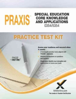 PRAXIS Special Education: Core Knowledge and Applications 0354/5354 Practice Test Kit (Paperback)