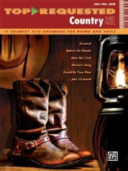 Top-Requested Country Sheet Music: 17 Country Hits Arranged for Piano and Voice: Piano-Vocal-Guitar (Paperback)