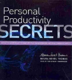 Personal Productivity Secrets: Do What You Never Thought Possible With Your Time and Attention... and Regain Contr... (CD-Audio)