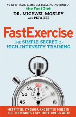 Fast Exercise: The Simple Secret of High-Intensity Training (Hardcover)