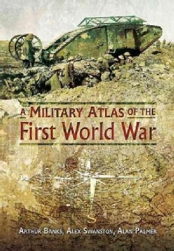 A Military Atlas of the First World War (Hardcover)