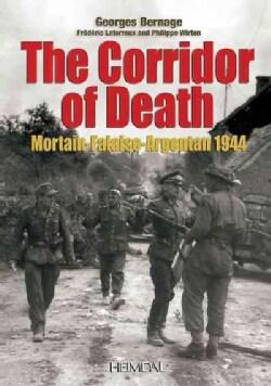 The Corridor of Death: Mortain-falaise-argentan 1944 (Paperback)