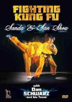 Fighting Kung Fu: Sanda & Sanshou with Dan Schwarz