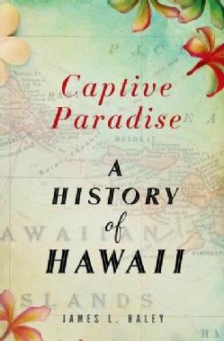 Captive Paradise: A History of Hawaii (Hardcover)