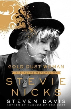 Gold Dust Woman: A Biography of Stevie Nicks (Hardcover)