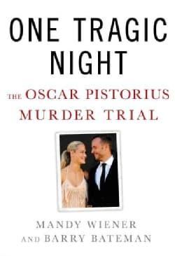 One Tragic Night: The Oscar Pistorius Murder Trial (Hardcover)