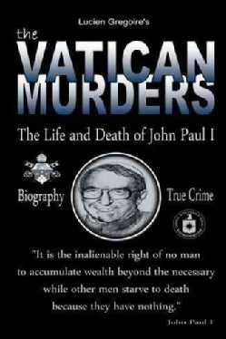 The Vatican Murders: The Life and Death of John Paul I (Paperback)