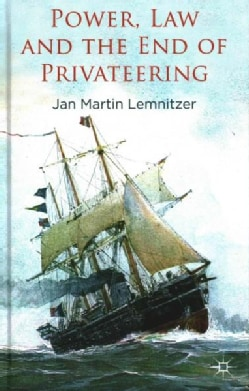 Power, Law and the End of Privateering (Hardcover)