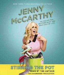 Stirring the Pot: My Recipe for Getting What You Want Out of Life (CD-Audio)
