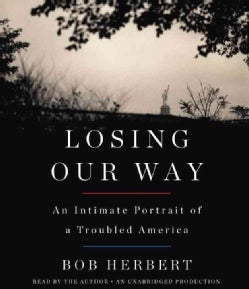 Losing Our Way: An Intimate Portrait of a Troubled America (CD-Audio)