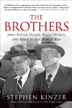 The Brothers: John Foster Dulles, Allen Dulles, and Their Secret World War (Paperback)