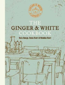 The Ginger & White Cookbook (Hardcover)