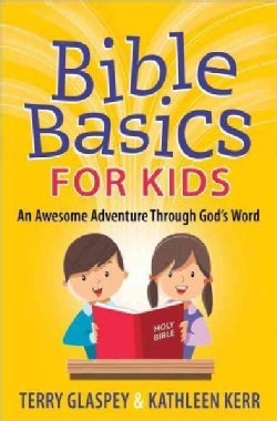 Bible Basics for Kids: An Awesome Adventure Through God's Word (Paperback)