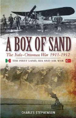 A Box of Sand: The Italo-Ottoman War 1911-1912 (Paperback)