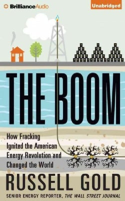 The Boom: How Fracking Ignited the American Energy Revolution and Changed the World: Library Edition (CD-Audio)