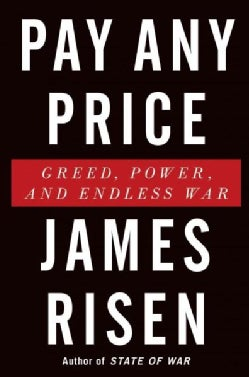 Pay Any Price: Greed, Power, and Endless War (Hardcover)