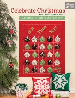 Celebrate Christmas With That Patchwork Place: 22 Festive Projects to Quilt and Sew (Paperback)