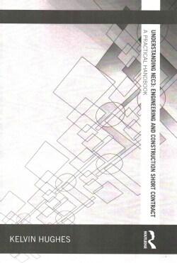 Understanding NEC3: Engineering and Construction Short Contract: A practical handbook (Paperback)