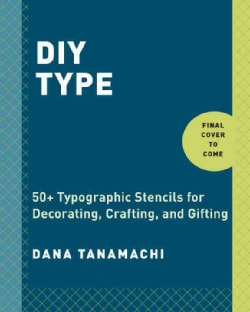 DIY Type: 50+ Typographic Stencils for Decorating, Crafting, and Gifting (Paperback)