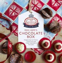 Miss Hope's Chocolate Box: Fudges, Fairy Cakes, Truffles and Other Splendid Recipes (Hardcover)