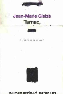 Tarnac, A Preparatory Act (Paperback)