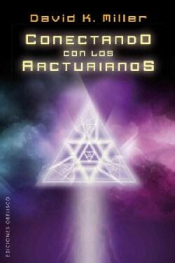 Conectando con los arcturianos / Connecting with the Arcturians (Paperback)