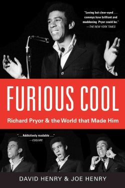 Furious Cool: Richard Pryor and the World That Made Him (Paperback)