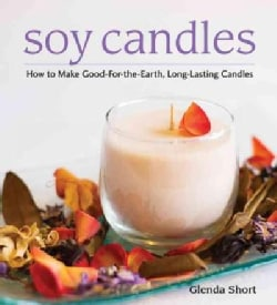 Soy Candles: How to Make Soy Wax Candles (Paperback)