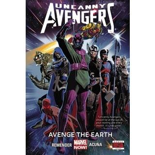 Uncanny Avengers 4: Avenge the Earth (Hardcover)