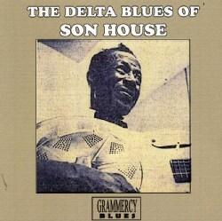SON HOUSE - DELTA BLUES OF SON HOUSE