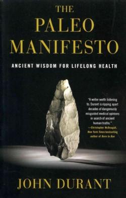 The Paleo Manifesto: Ancient Wisdom for Lifelong Health (Paperback)