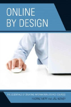 Online by Design: The Essentials of Creating Information Literacy Courses (Paperback)