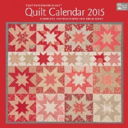 That Patchwork Place Quilt 2015 Calendar: Complete Instructions for Each Quilt (Calendar)