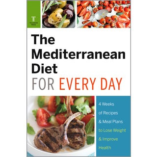 The Mediterranean Diet for Every Day: 4 Weeks of Recipes & Meal Plans to Lose Weight (Paperback)