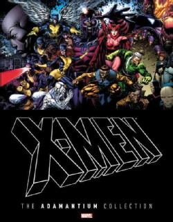 X-Men: The Adamantium Collection (Hardcover)