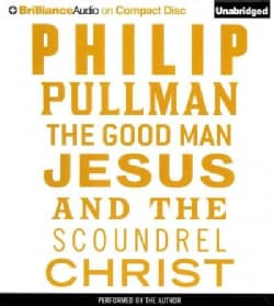The Good Man Jesus and the Scoundrel Christ (CD-Audio)