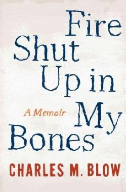 Fire Shut Up in My Bones: A Memoir (Hardcover)