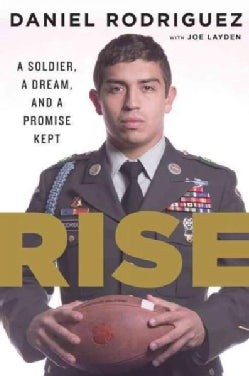 Rise: A Soldier, a Dream, and a Promise Kept (Hardcover)