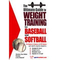 The Ultimate Guide to Weight Training for Baseball and Softball