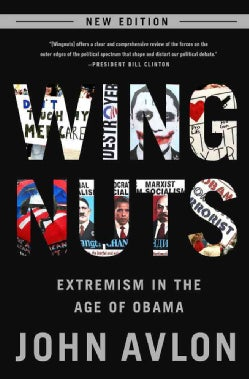 Wingnuts: Extremism in the Age of Obama (Paperback)