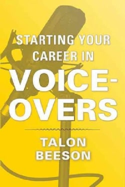 Starting Your Career in Voice-Overs (Paperback)