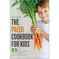 The Paleo Cookbook for Kids: 83 Family-Friendly Paleo Diet Recipes for Gluten Free Kids (Paperback)
