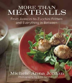 More Than Meatballs: From Arancini to Zucchini Fritters and Everything in Between (Hardcover)