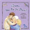 Grama, You Are So Brave! (Paperback)