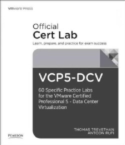 VCP-DVC Lab Booklet + DVD: 40 Specific Labs for the VMWare Certified Professional - Data Center