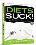 Diets Suck!: A Remarkably Inspiring Story of Physical & Emotional Transformation (Hardcover)
