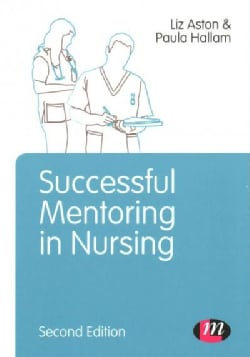 Successful Mentoring in Nursing (Paperback)